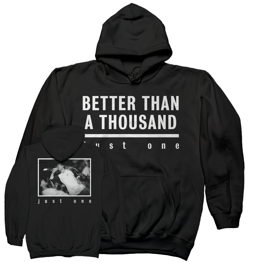 "Better Than A Thousand ""Just One"" Black Hooded Sweatshirt"