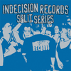 "Various Artists ""Indecision Records Split Series"""