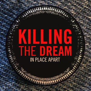 "Killing The Dream ""Logo"" Button"