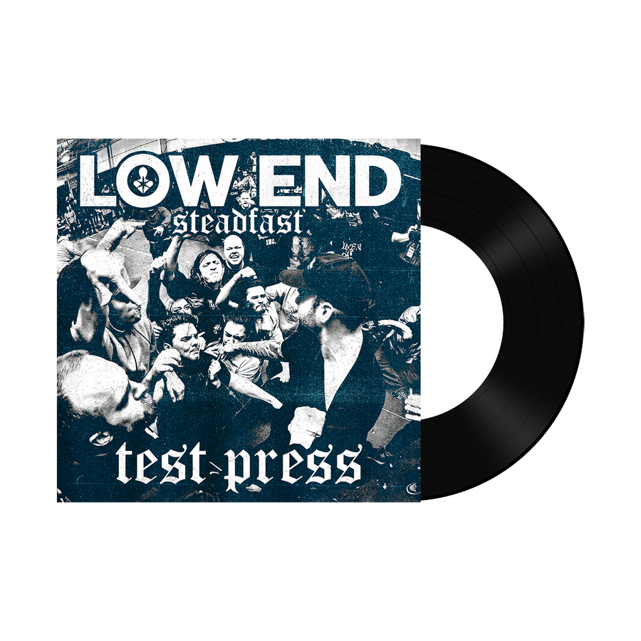 "Low End ""Steadfast"" Test Press"