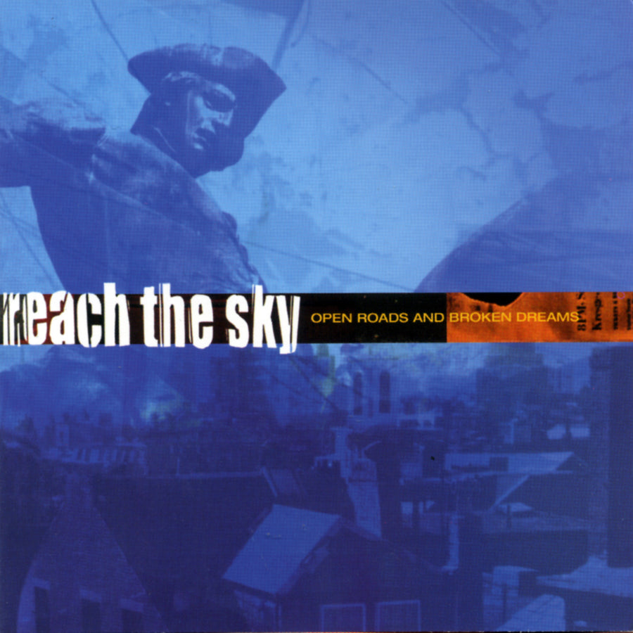 "Reach The Sky ""Open Roads And Broken Dreams"""