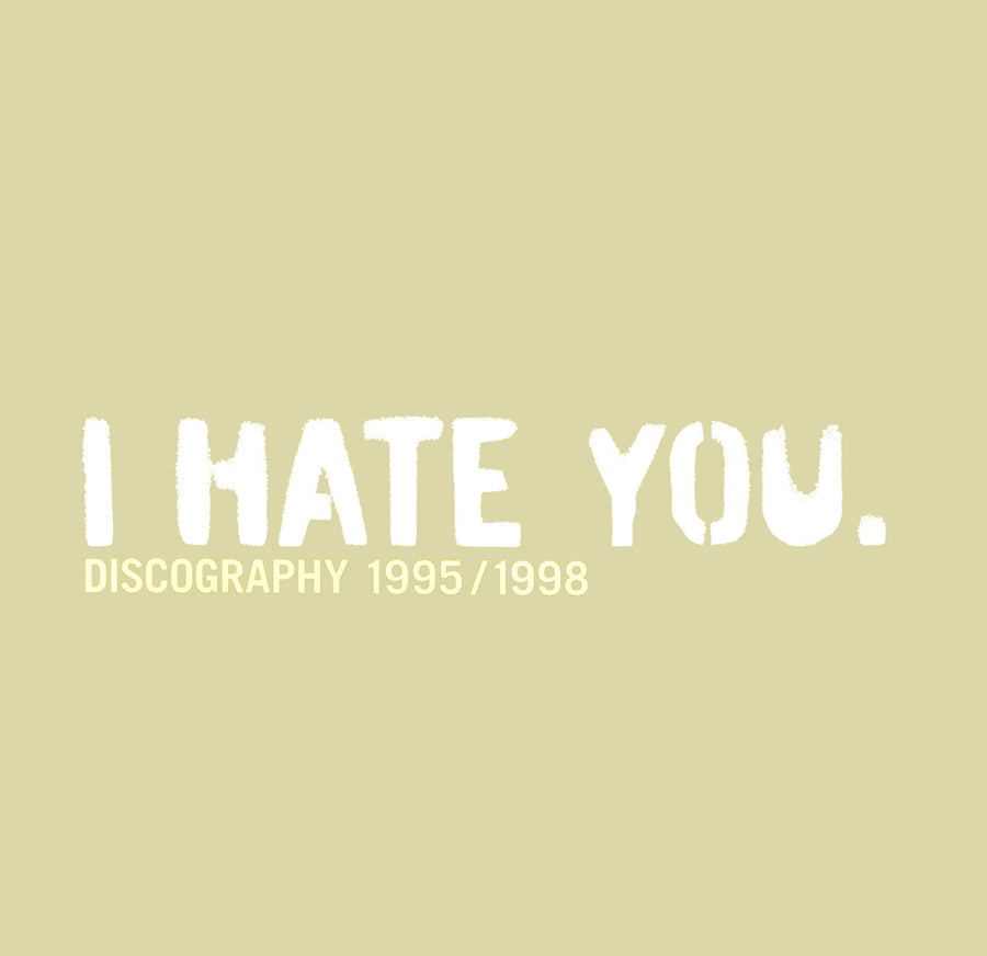 "I Hate You ""Discography 1995 / 1998"""