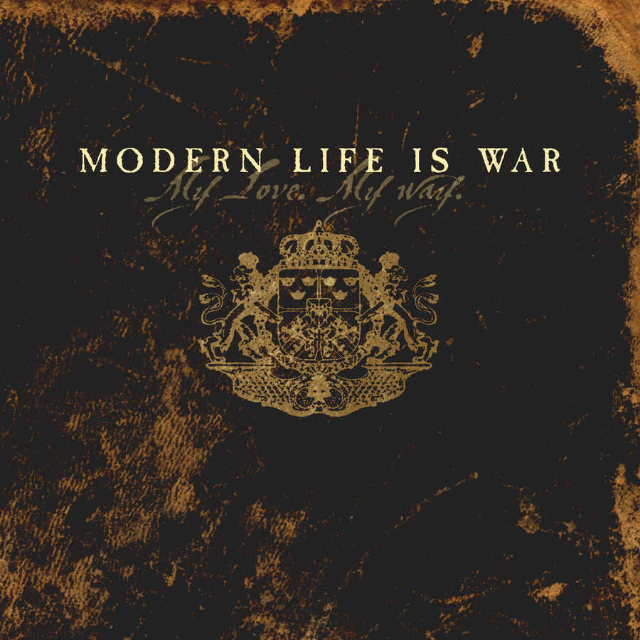 "Modern Life Is War ""My Love. My Way."""