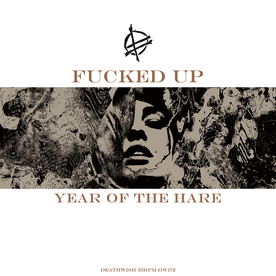 "Fucked Up ""Year Of The Hare"""