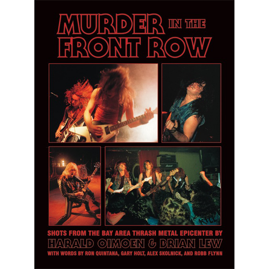 "Harald Oimoen & Brian Lew ""Murder In The Front Row: Shots From the Bay Area Thrash Metal Epicenter"""