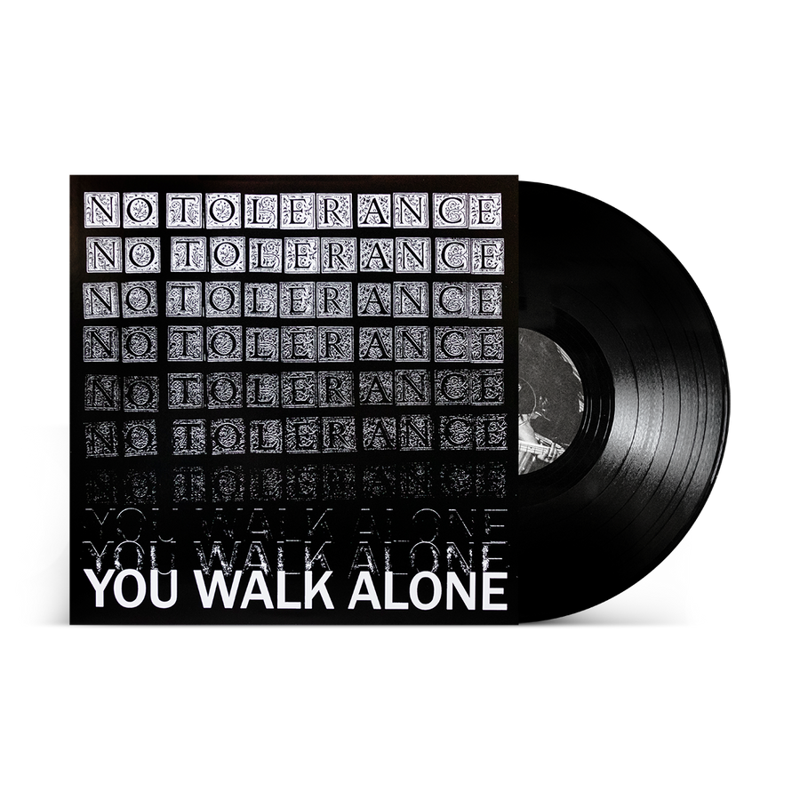 "No Tolerance ""You Walk Alone"""