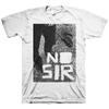 "No Sir ""Fuzz"" White T-Shirt"