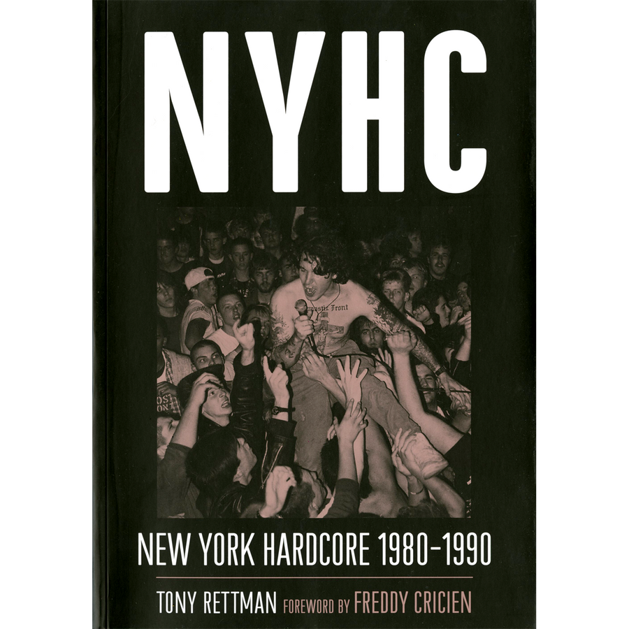 NYHC: New York Hardcore 1980 - 1990 by Tony Rettman