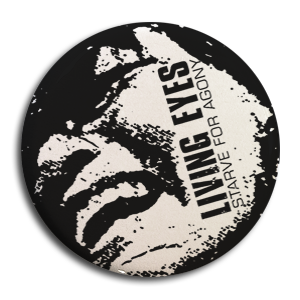 "Living Eyes ""Starve For Agony"" Button"