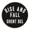 "Rise And Fall ""GHENT BEL"" Button"