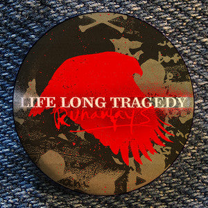 "Life Long Tragedy ""Hawk"" Button"