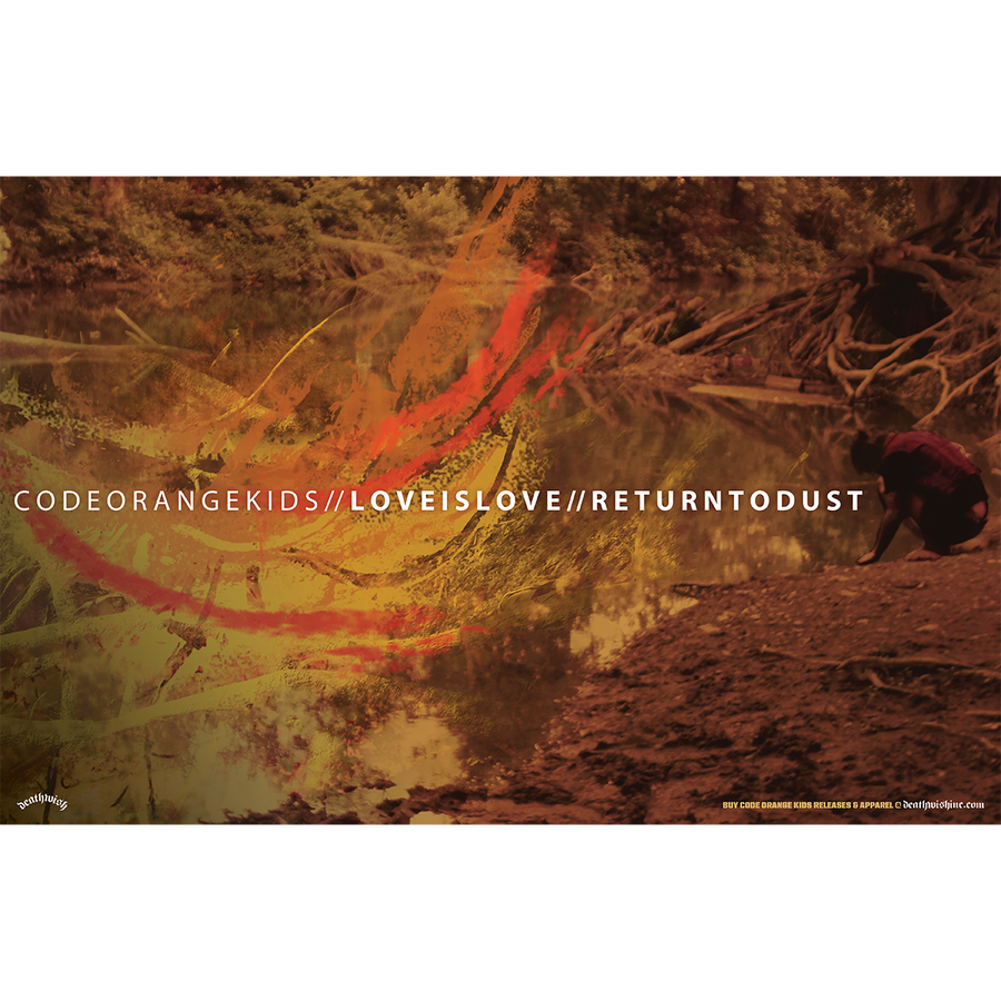 "Code Orange Kids ""Love Is Love // Return To Dust"" Poster"