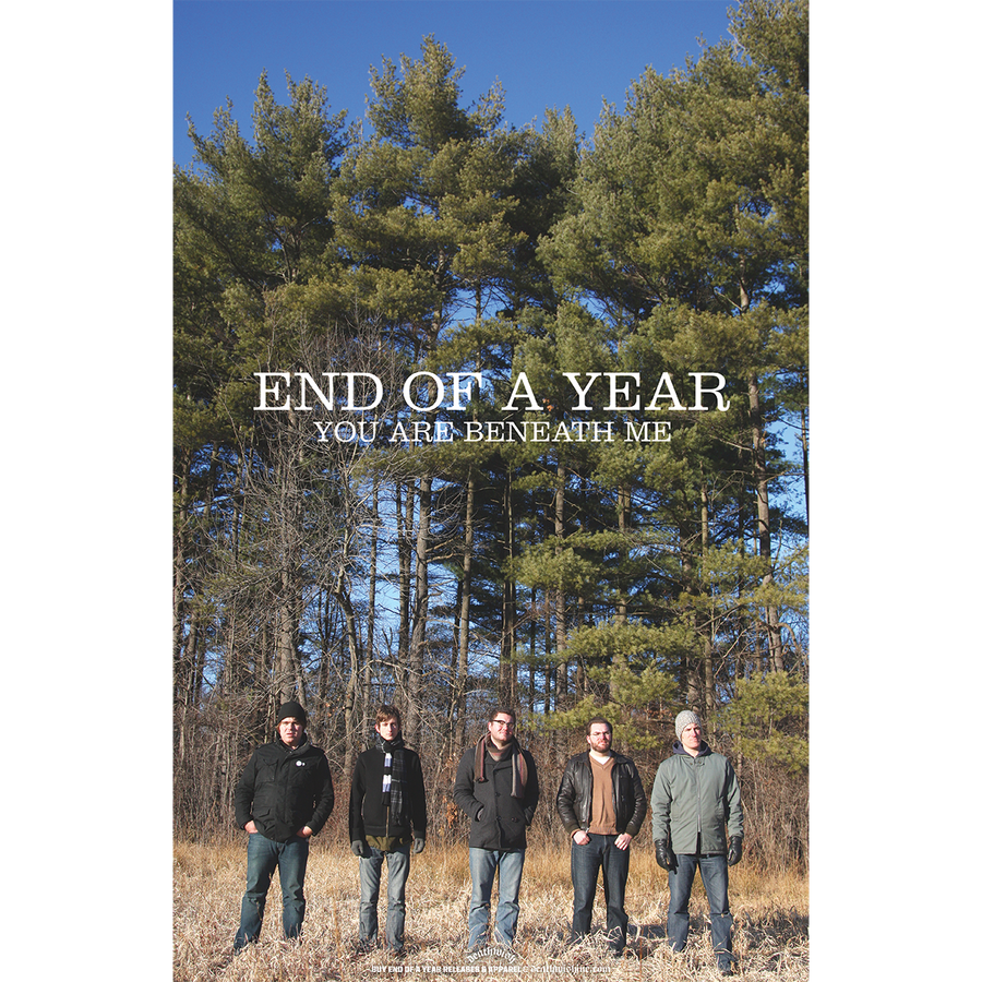 "End Of A Year ""You Are Beneath Me"" Poster"