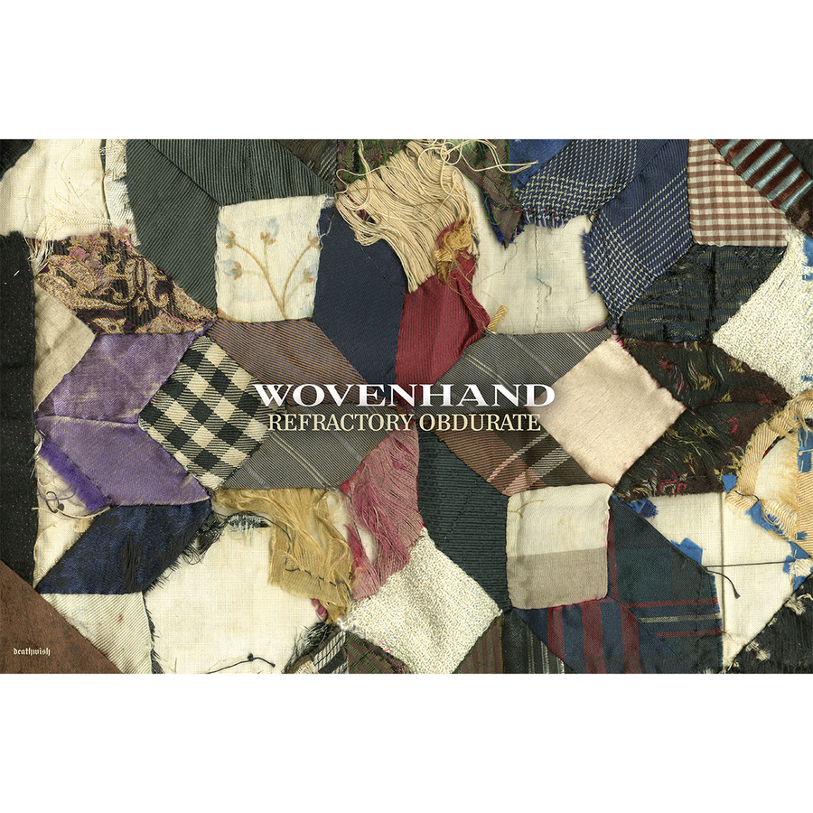 "Wovenhand ""Refractory Obdurate: Quilt"" Poster"