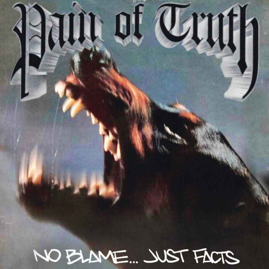 "Pain Of Truth ""No Blame...Just Facts"""
