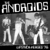 "The Androids ""Lipstick Heroes '78"""