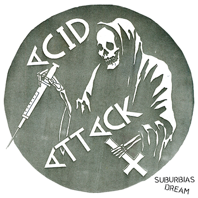 "Acid Attack ""Suburbia's Dream"""