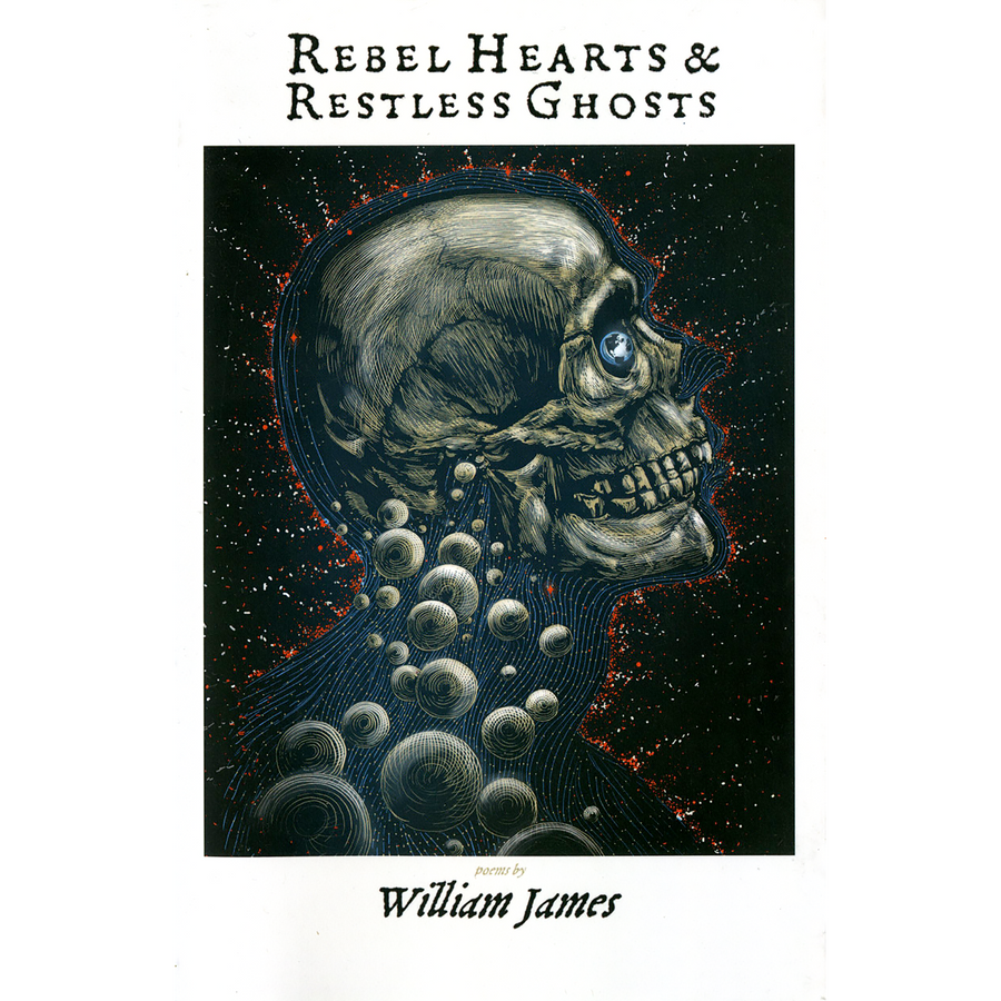 Rebel Hearts & Restless Ghosts by William James