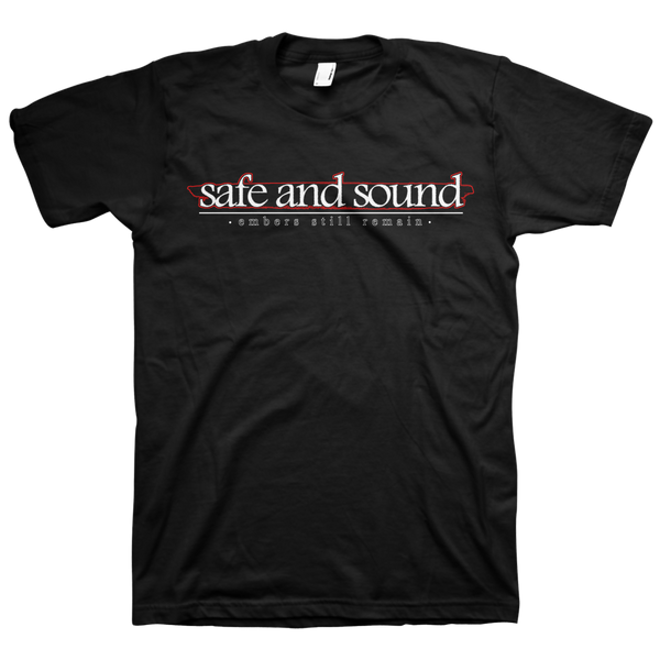 "Safe And Sound ""Embers Still Remain"" Black T-Shirt"