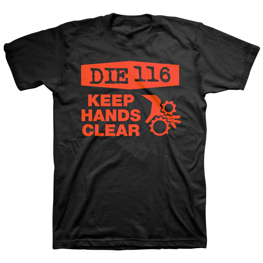 "Die 116 ""Keep Hands Clear"" Black T-Shirt"