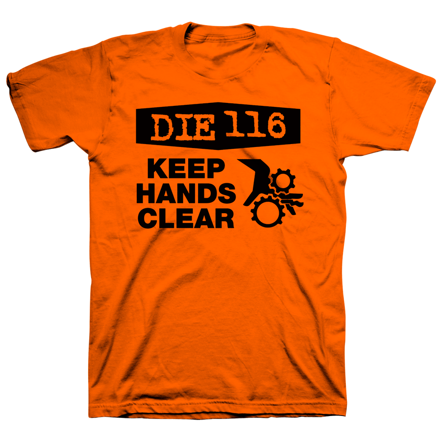 "Die 116 ""Keep Hands Clear"" Orange T-Shirt"
