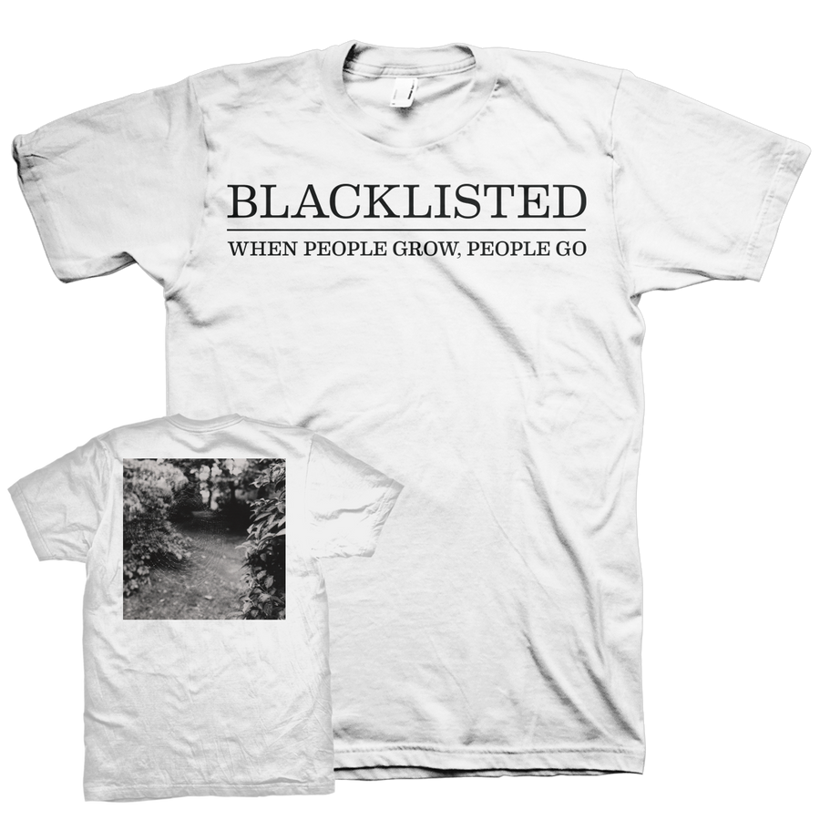 "Blacklisted ""When People Grow, People Go - Logo"" White T-Shirt"
