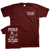 "Better Than A Thousand ""Just One"" Maroon T-Shirt"