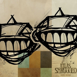 "Atlas Shrugged ""Smile Songs"""