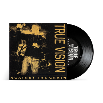 "True Vision ""Against The Grain"""