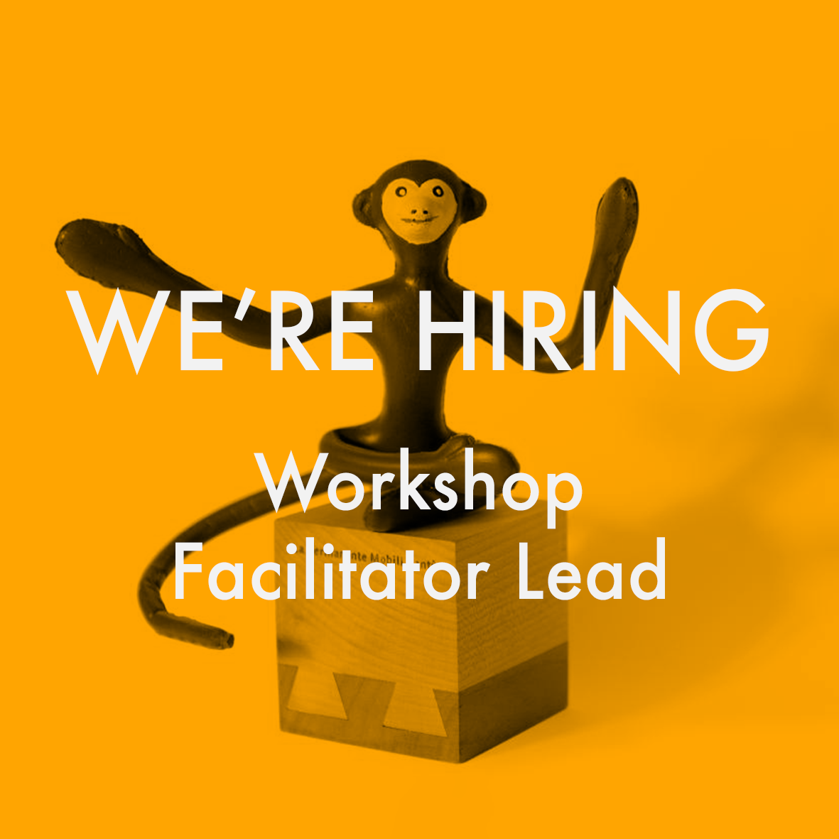 We're Hiring Workshop Facilitator Lead