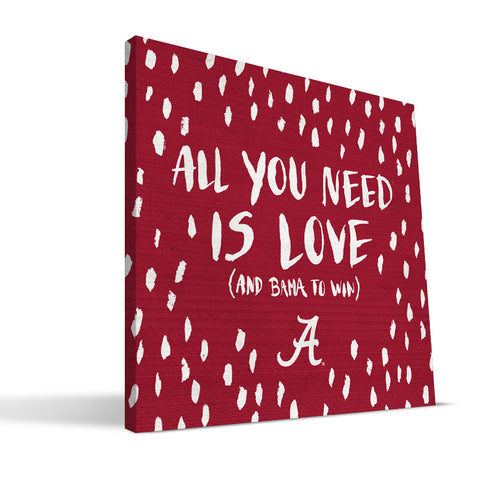 Alabama Crimson Tide All You Need Canvas Print