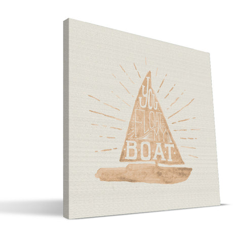 You Float My Boat Canvas Print