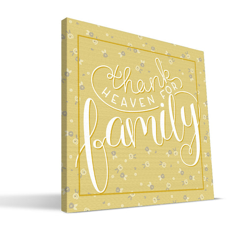 Thank Heavens for Family Canvas Print