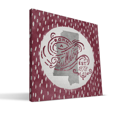 Mississippi State Bulldogs Born a Fan Canvas Print