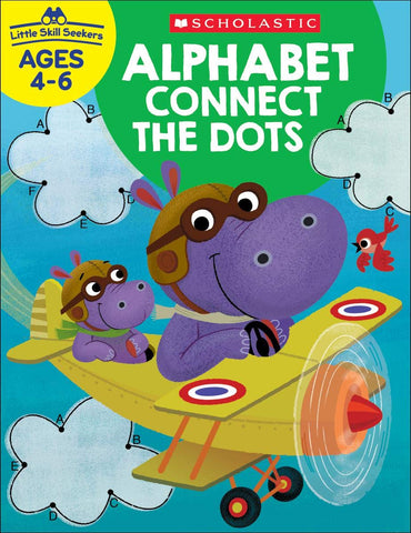 Scholastic ALPHABET CONNECT THE DOTS, Little Skill Seekers Workbook Ages 4-6 (SC-830634)