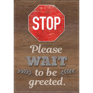 Teacher Created Resources Stop Please Wait to be Greeted Positive Poster (7510)