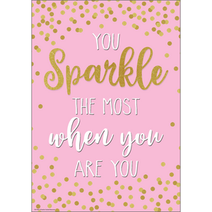 Teacher Created You Sparkle the Most When You Are You Positive Poster (TCR7968)