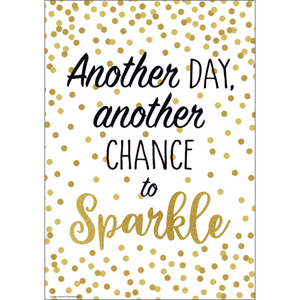 Teacher Created Another Day, Another Chance to Sparkle Positive Poster (TCR7969)