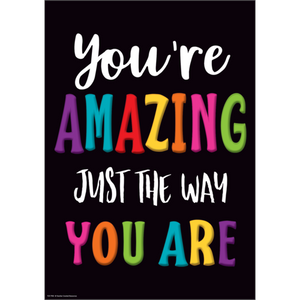 "Teacher Created Resources You're Amazing Just the Way You Are Positive Poster 13"" x 17"" (TCR7985)"