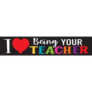 Teacher Created Resources I Love Being Your Teacher Banner (TCR8470)