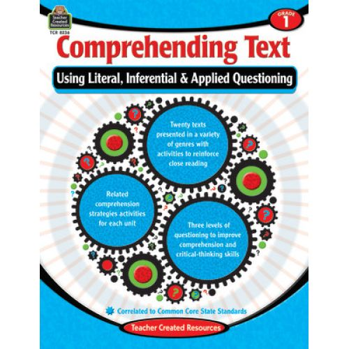 Comprehending Text Using Literal, Inferential, Applied Questioning Grade 1 (TCR8236)