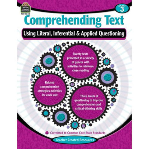 Comprehending Text Using Literal, Inferential, Applied Questioning Grade 3 (TCR8240)