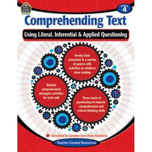 Comprehending Text Using Literal, Inferential, Applied Questioning Grade 4 (TCR8247)