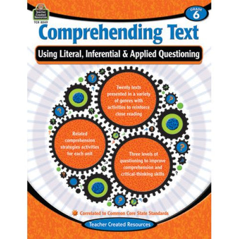 Comprehending Text Using Literal, Inferential, Applied Questioning Gr 6 (TCR8249)