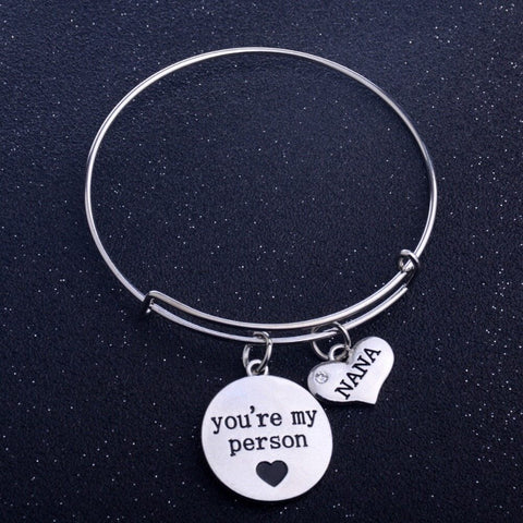 Nana You are My Person - Pendant Bracelet - Personalized Jewelry Gift