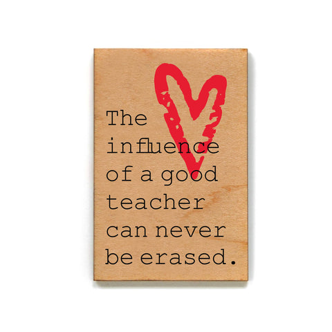 Magnet -The Influence of a Good Teacher can never be erased.