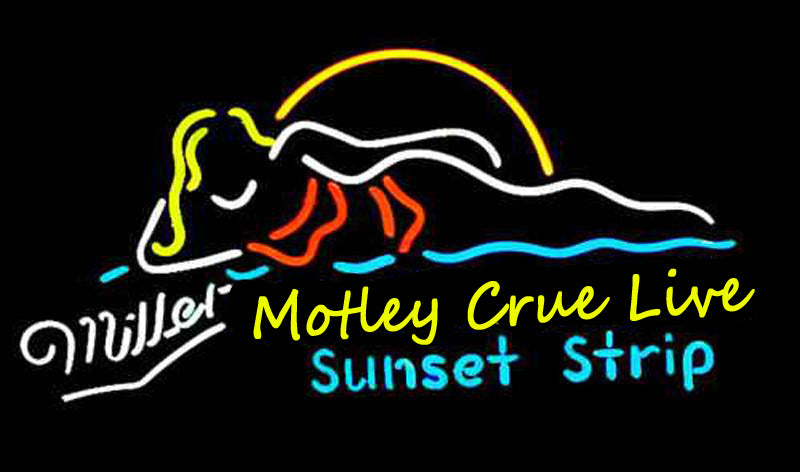 Miller Motley Crue Live Sunset Strip Neon Sign