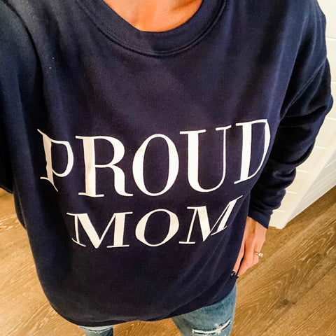 Proud Mom Cozy Fleece Sweatshirt- Navy with White Ink