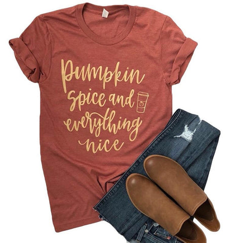 Pumpkin Spice and Everything Nice on Pumpkin Spice Tee with Gold Ink