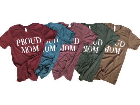 Proud MOM- YOU CHOOSE the COLOR